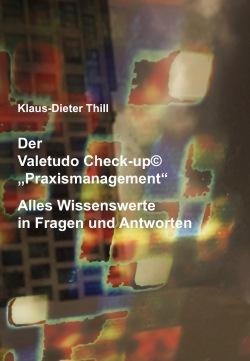"""Der Valetudo Check-up© """"Praxismanagement"""" - Alles Wissenswerte in Fragen und Antworten"""