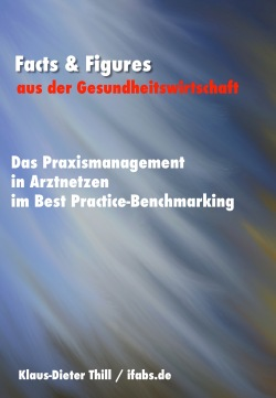 Das Praxismanagement in Arztnetzen im Best Practice-Benchmarking - Facts & Figures aus der Gesundheitswirtschaft