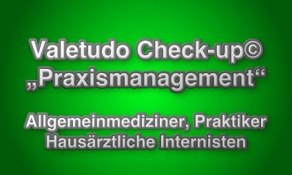 Der IFABS Valetudo Check-up Praxismanagement für Allgemeinmediziner, Praktiker und Haisärztliche Internisten