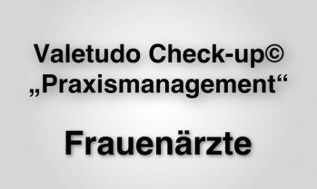 """Der Valetudo Check-up© """"Praxismanagement"""" für Frauenärzte"""