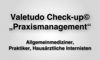 """Der Valetdudo Check-up© """"Praxismanagement"""" für Allgemeinmediziner, Praktiker, Hausärztliche Internisten"""
