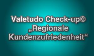 """Der Valetudo Check-up© """"Regionale Kundenzufriedenheit"""" für Pharma-Referenten"""
