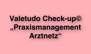 Valetudo_Check-up_Praxismanagement_Arztnetz