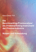 Die Benchmarking-Praxisanalyse© als Direktmarketing-Instrument der Pharma-Industrie - Nutzen und Anwendung