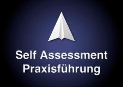 Der schnellste Weg zu einem optimierten Praxismanagement: Das Self Assessment Praxisführung©
