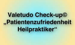 "Valetudo Check-up© ""Patientenzufriedenheit Heilpraktiker"""
