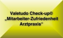 """Valetudo Check-up© """"Mitarbeiterzufriedenheit Arztpraxis"""""""
