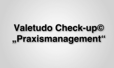 "Valetudo Check-up© ""Praxismanagement"""
