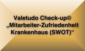 Der Valetudo Check-up© Mitarbeiter-Zufriedenheit Krankenhaus (SWOT)