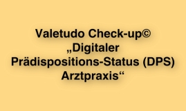 IFABS_Valetudo_Check-up©_Digitaler_Prädispositions-Status_(DPS)_Arztpraxis