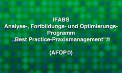 """Das Analyse-, Fortbildungs- und Optimierungs-Programm """"Best-Practice-Praxismanagement""""© (AFOP©) IFABS Thill"""