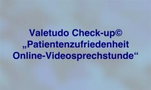 """Valetudo Check-up© """"Patientenzufriedenheit Online-Videosprechstunde IFABS Thill"""