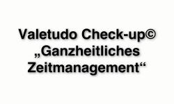 """Der Valetudo Check-up© """"Ganzheitliches Zeitmanagement"""" IFABS Thill"""