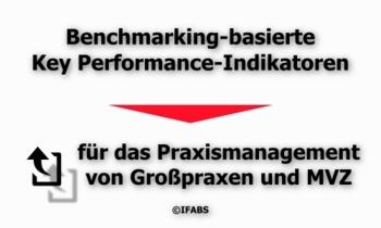 IFABS_Benchmarking-basierte_KPI-Analyse_fuer_Grosspraxen_und_MVZ
