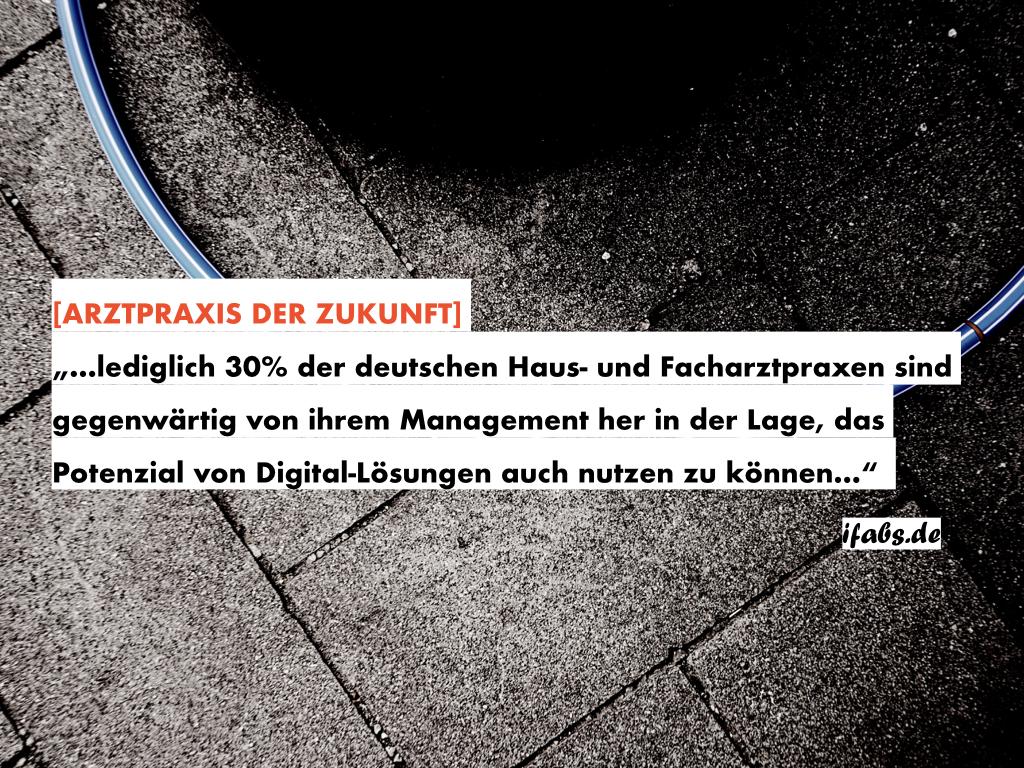 Arztpraxis der Zukunft: Akuter Nachholbedarf von Haus- und Fachärzten bei der Entwicklung der Digital-Prädisposition ihrer Betriebe