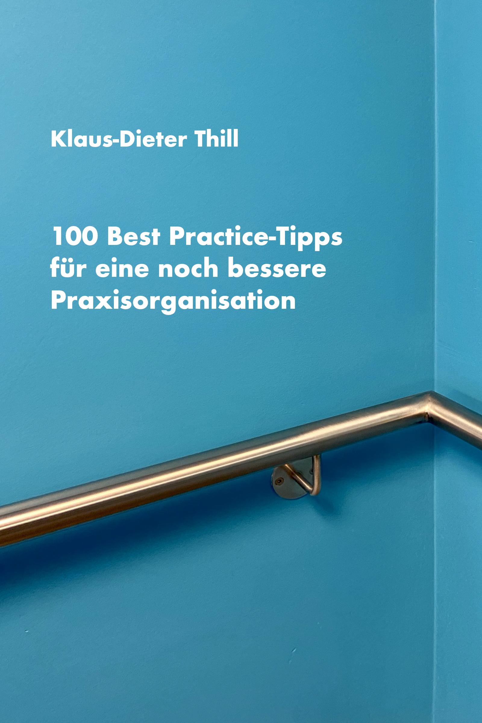 100 Best Practice-Tipps für eine noch bessere Praxisorganisation