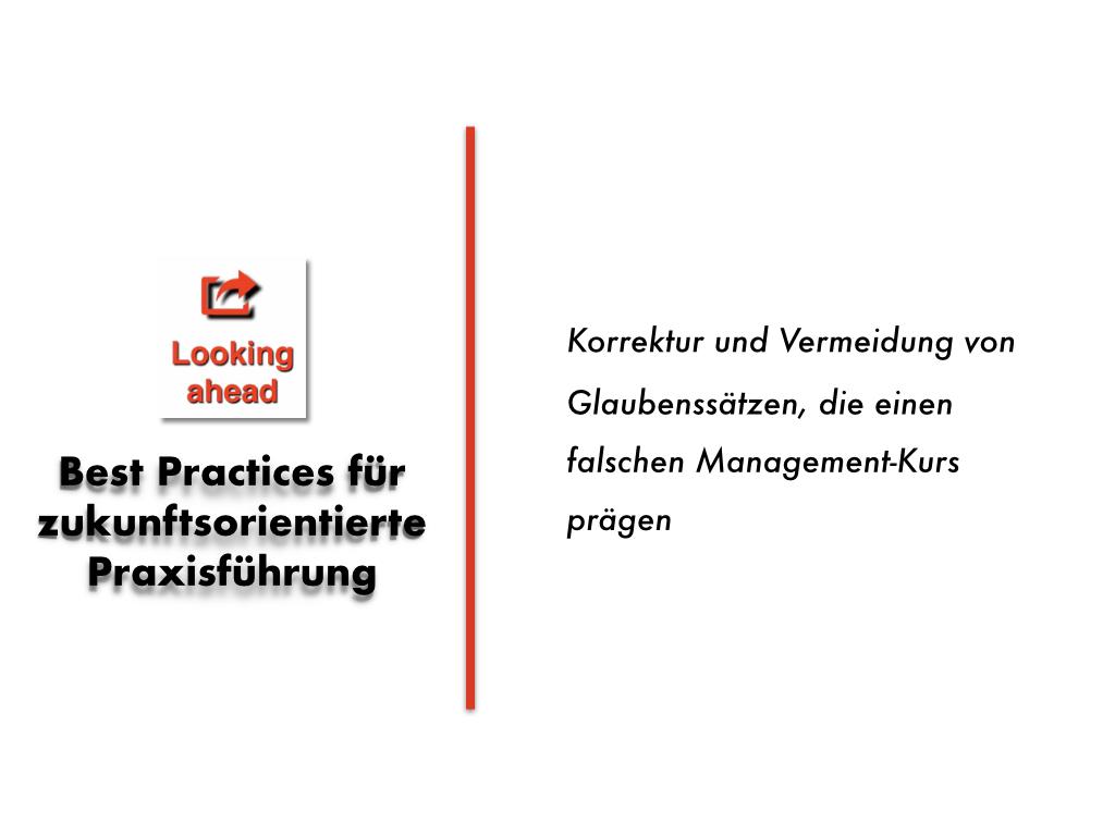 Best Practice-Betriebsführung in der ambulanten Medizin: Stolperfalle Misdirecting Dogmata